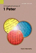 An Exegetical Summary Of 1 Peter, Second Edition by C. David Abernathy