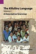 The Kifuliiru Language, Volume 2: A Descriptive Grammar