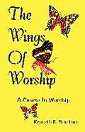 Wings of Worship: A Course in Worship