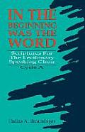In the Beginning Was the Word: Scriptures for the Lectionary Speaking Choir: Cycle a