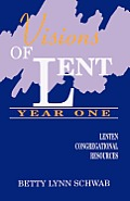 Visions of Lent Year One: Lenten Congregational Resources