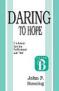 Daring to Hope: First Lesson Sermons for Pentecost (Last Third): Cycle B