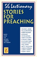 56 Lectionary Stories for Preaching: Based Upon the Revised Common Lectionary Cycle B