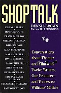 Shoptalk Conversations about Theater & Film with Twelve Writers One Producer & Tennessee Williamss Mother