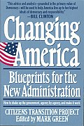 Changing America: Blueprints for the New Administration: The Citizens Transition Project