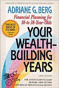 Your Wealth Building Years Financial Planning for 18 To 38 Year Olds