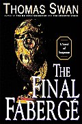 Final Faberge A Novel Of Suspense