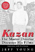 Kazan The Master Director Discusses His Films