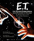E.T. the Extra-Terrestrial: From Concept to Classic; The Illustrated Story of the Film and the Filmmakers (Newmarket Pictorial Moviebooks) Cover