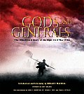 Gods & Generals The Illustrated Story of the Epic Civil War Film