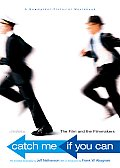 Catch Me If You Can: The Film and the Filmmakers (Newmarket Pictorial Moviebooks) Cover