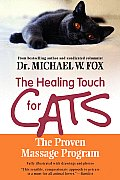 The Healing Touch for Cats: The Proven Massage Program