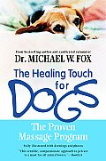 Healing Touch for Dogs The Proven Massage Program for Dogs