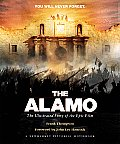 The Alamo: The Illustrated Story of the Epic Film (Newmarket Pictorial Moviebook) Cover