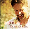 A Good Year: Portrait of the Film Based on the Novel by Peter Mayle (Newmarket Pictorial Moviebooks)