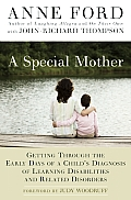 A Special Mother: Getting Through the Early Days of a Child's Diagnosis of Learning Disabilities and Related Disorders