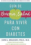 La Guia de Buena Salud: Sobre la Diabetes y Tu Vida = The Buena Salud