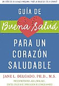 La Guia de Buena Salud Para Un Corazon Sano: A National Alliance for Hispanic Health Book (Buena Salud Guides) Cover
