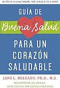 La Guia de Buena Salud Para un Corazon Sano = La Buena Salud Guide for a Healthy Heart