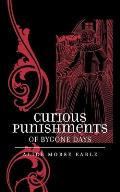 Curious Punishments of Bygone...