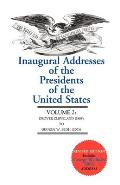 Inaugural Addresses of the Presidents of the United States Volume 2 Grover Cleveland to George W Bush