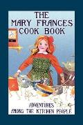 The Mary Frances Cook Book: Adventures Among the Kitchen People