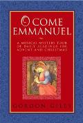 O Come Emmanuel A Musical Tour Of Daily