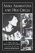 Anna Akhmatova & Her Circle