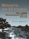 Deep'n as It Come the 1927 Mississippi River Flood (P)