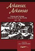 Arkansas, Arkansas: Writers and Writings from the Delta to the Ozarks 1541-1969