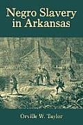 Negro Slavery in Arkansas: A Study in the Sociology of Supernational Relations