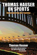 Thomas Hauser on Sports: Remembering the Journey