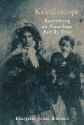 Kaleidoscope: Redrawing an American Family Tree