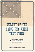Worthy of the Cause for Which They Fight: The Civil War Diary of Brigadier General Harris Reynolds, 1861-1865