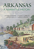 Arkansas: A Narrative History by Jeannie M. Whayne
