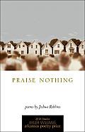 Praise Nothing: Poems