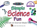 Simple Science Fun: Hands-On Science Made Easy