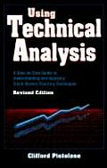 Using Technical Analysis A Step By Step Guide to Understanding & Applying Stock Market Charting Techniques Revised Edition