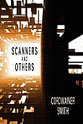 Scanners & Others: Three Science Fiction Stories by Cordwainer Smith