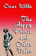 The Happy Prince and Other Tales