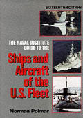 Naval Institute Guide to the Ships & Aircraft of the U. S. Fleet