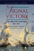 Signal Victory : the Lake Erie Campaign, 1812-1813 (97 Edition)