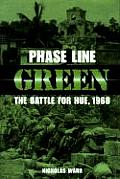 Phase Line Green The Battle for Hue 1968