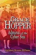 Grace Hopper Admiral Of The Cyber Sea