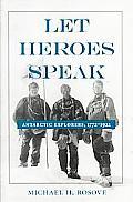 Let Heroes Speak Antarctic Explorers