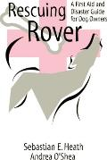 Rescuing Rover: A First Aid and Disaster Guide for Dog Owners