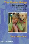 The Golden Bridge: A Guide to Assistance Dogs for Children with Social, Emotional, and Educational Challenges