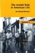 The Jewish Role in American Life, Volume 5: An Annual Review