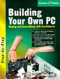 Building Your Own PC: Buying & Assembling with Confidence (Step-By-Step Series)