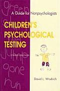 Childrens Psychological Testing A Guide for Nonpsychologists